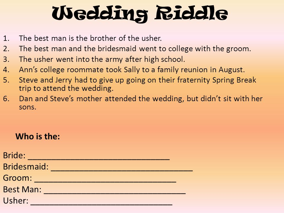 Wedding Riddle Who is the: Bride: ______________________________
