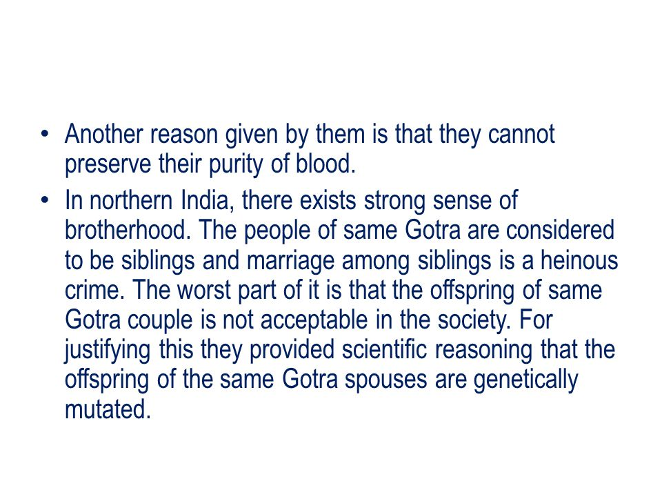 Another reason given by them is that they cannot preserve their purity of blood.