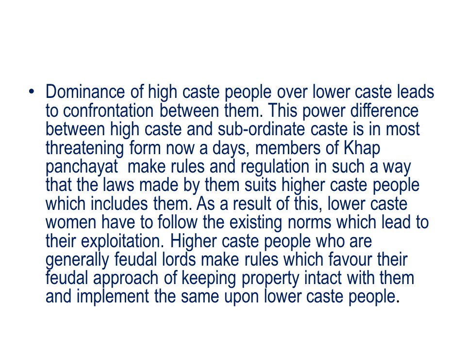 Dominance of high caste people over lower caste leads to confrontation between them.