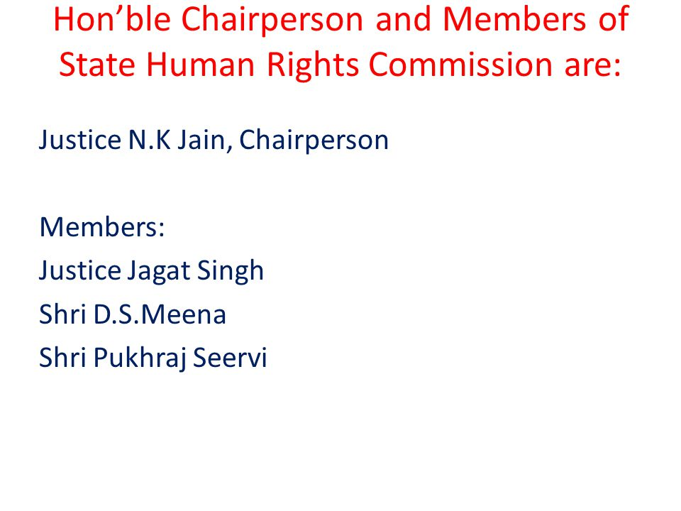 Hon'ble Chairperson and Members of State Human Rights Commission are: