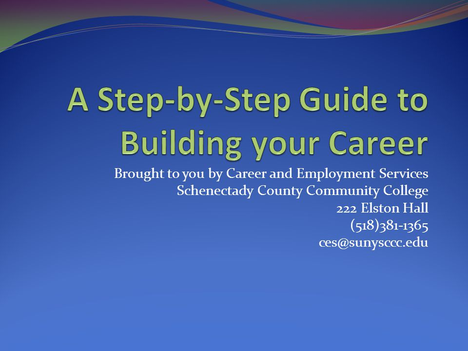 A Step By Step Guide To Building Your Career Ppt Download