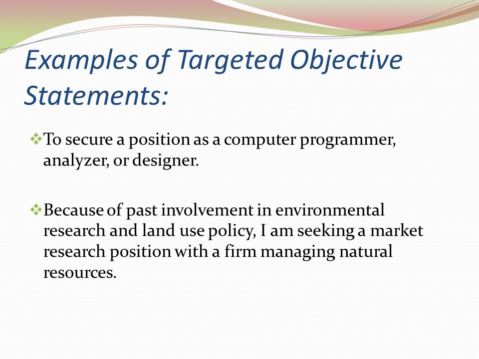Examples of Targeted Objective Statements: