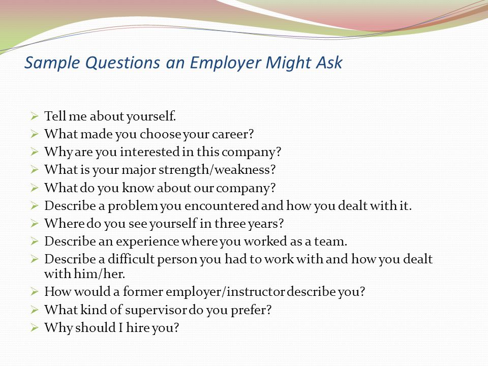 Sample Questions an Employer Might Ask