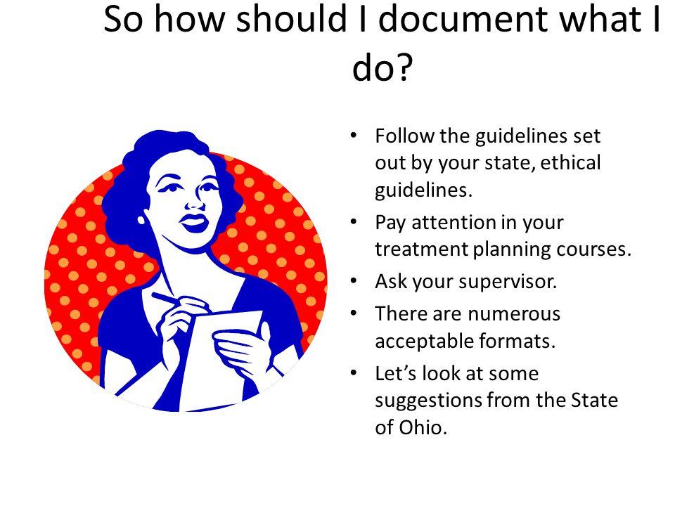 So how should I document what I do