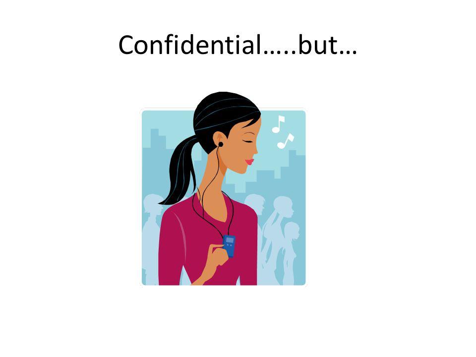 Confidential…..but…