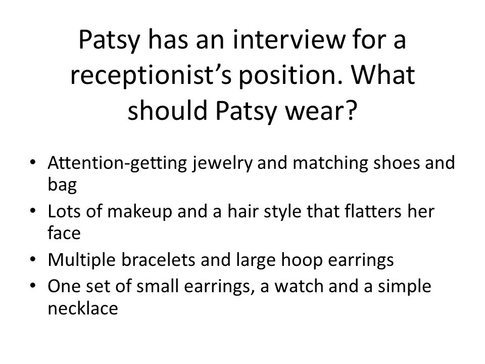 Patsy has an interview for a receptionist's position