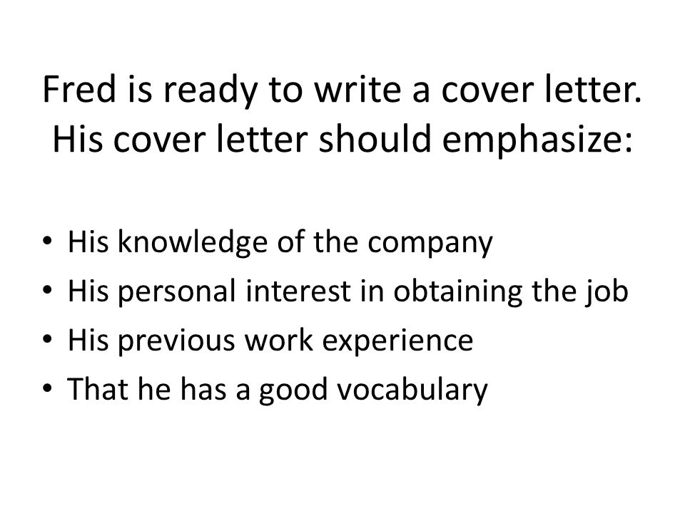 Fred is ready to write a cover letter