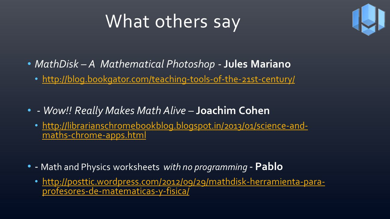 What others say MathDisk – A Mathematical Photoshop - Jules Mariano