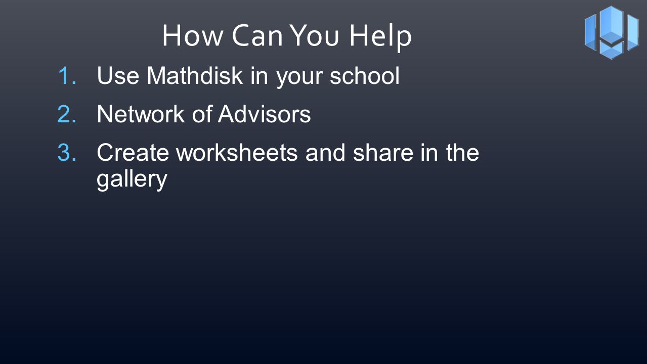 How Can You Help Use Mathdisk in your school Network of Advisors