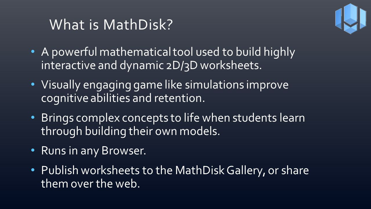 What is MathDisk A powerful mathematical tool used to build highly interactive and dynamic 2D/3D worksheets.