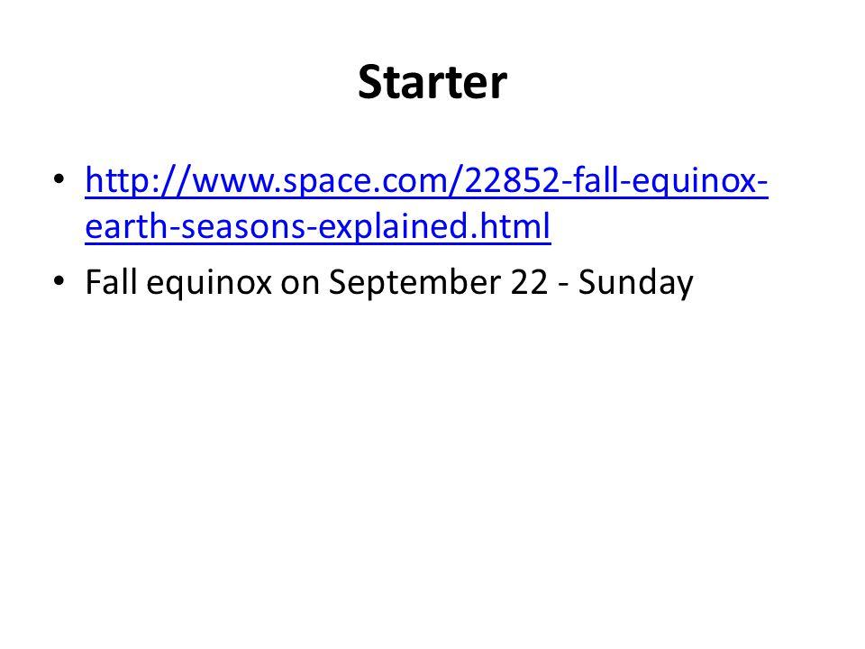 Starter http://www.space.com/22852-fall-equinox-earth-seasons-explained.html.