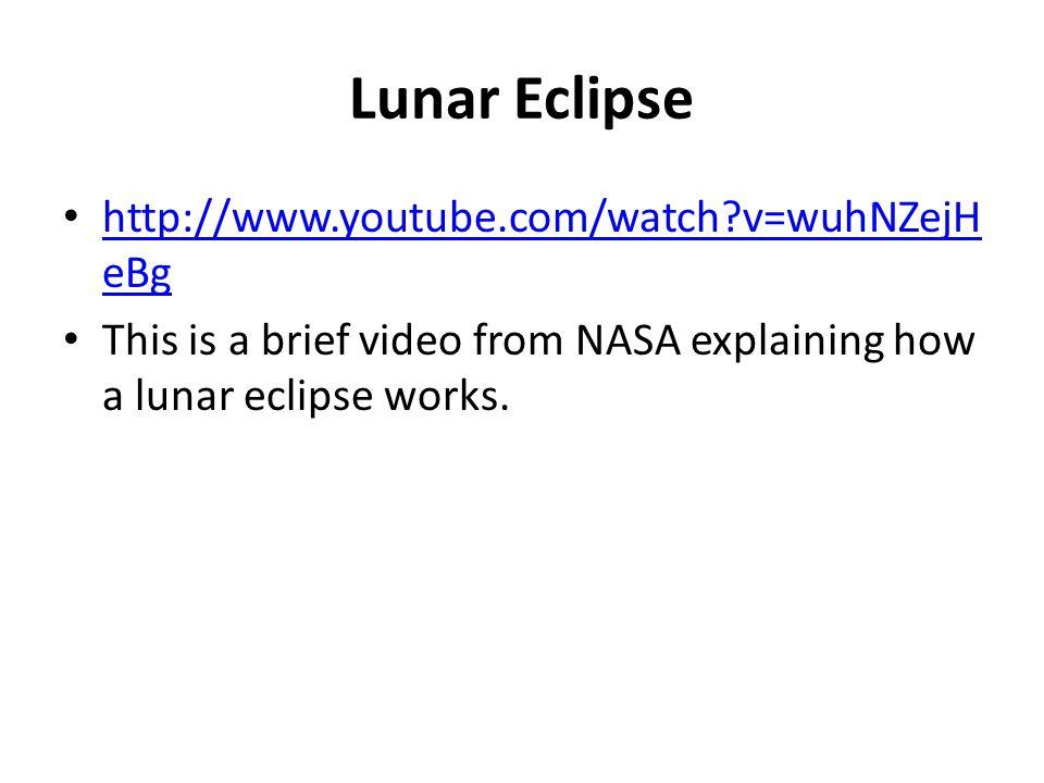 Lunar Eclipse http://www.youtube.com/watch v=wuhNZejHeBg