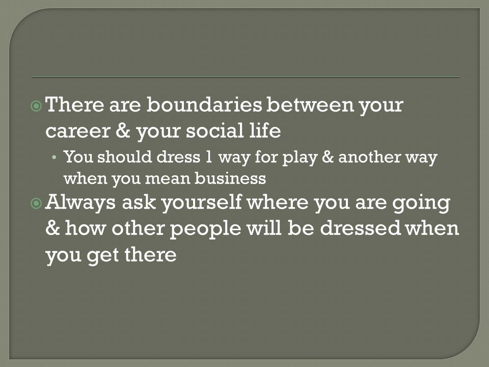 There are boundaries between your career & your social life