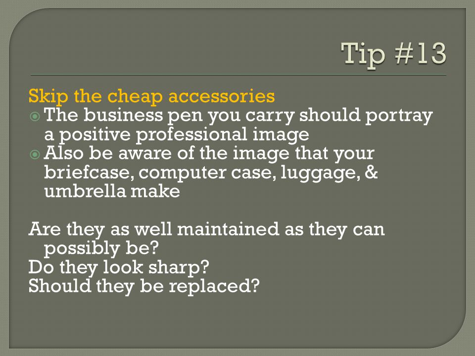 Tip #13 Skip the cheap accessories