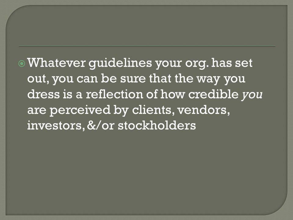 Whatever guidelines your org