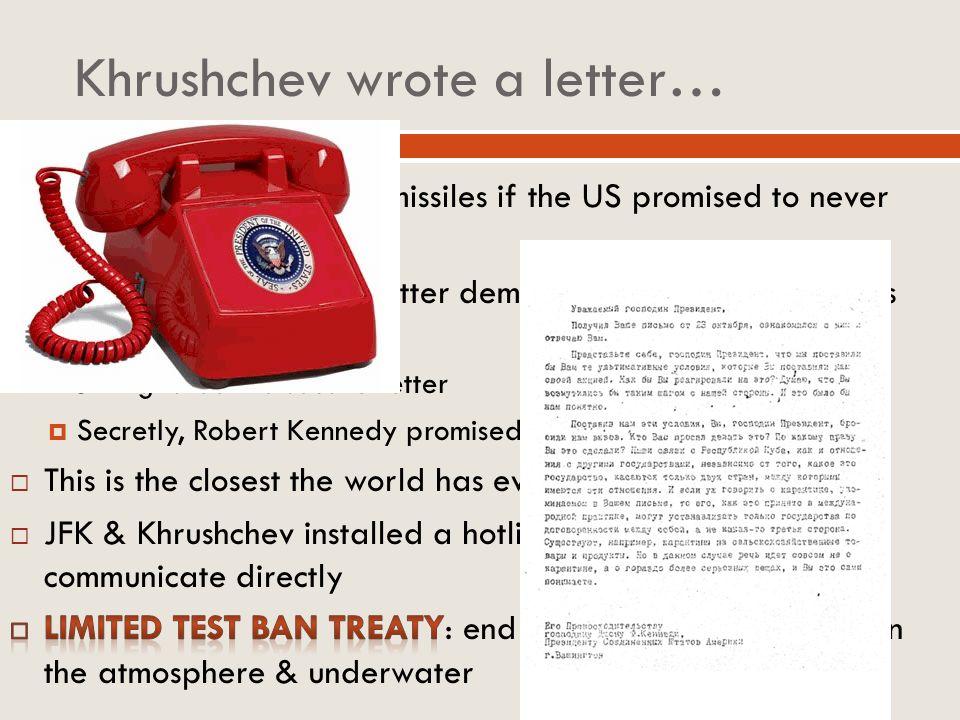 Khrushchev wrote a letter…