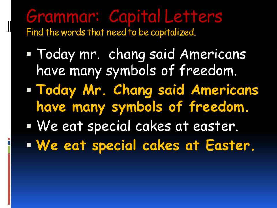 Grammar: Capital Letters Find the words that need to be capitalized.