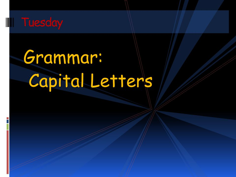 Tuesday Grammar: Capital Letters