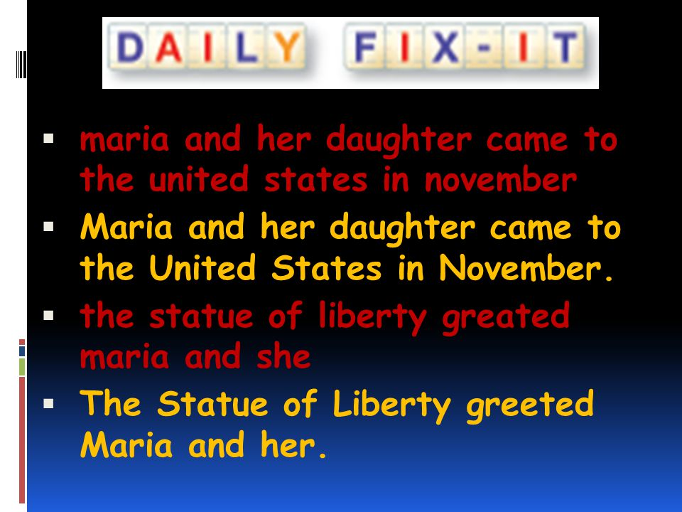 maria and her daughter came to the united states in november