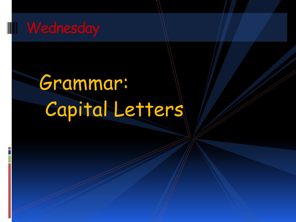 Wednesday Grammar: Capital Letters