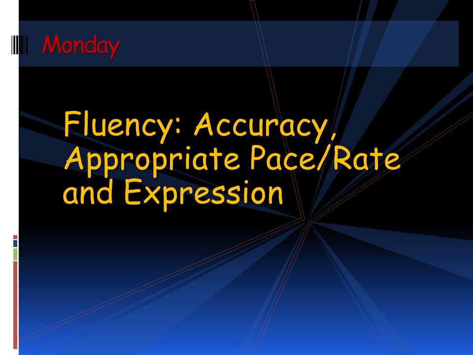 Fluency: Accuracy, Appropriate Pace/Rate and Expression