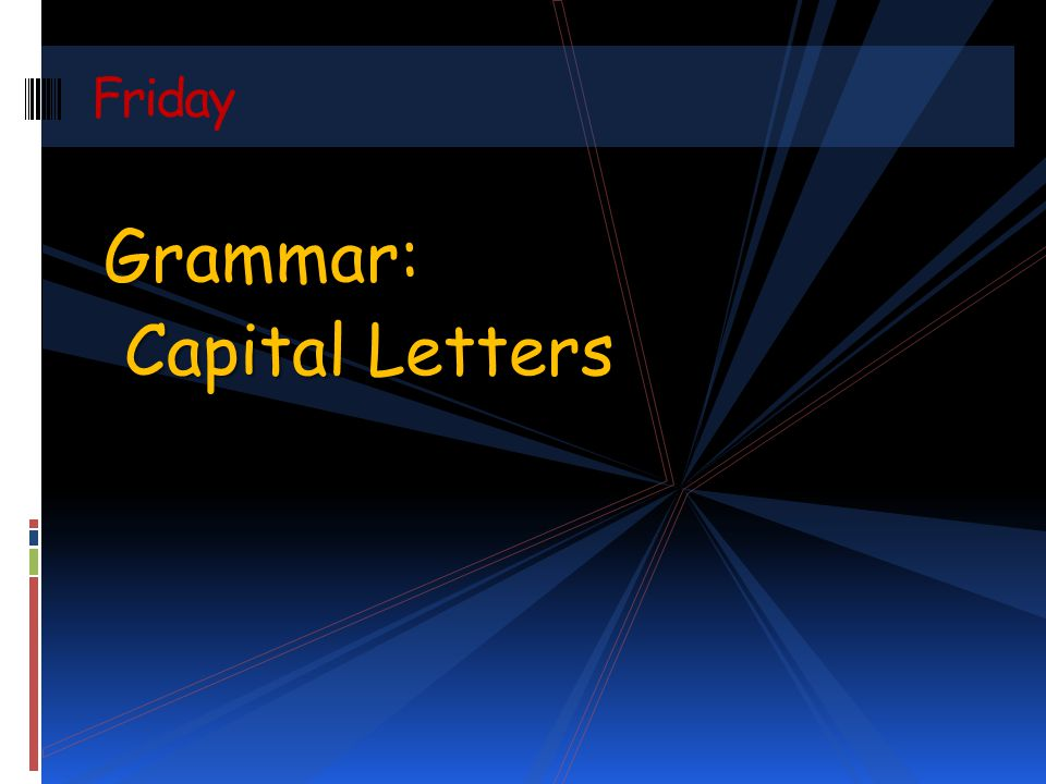 Friday Grammar: Capital Letters