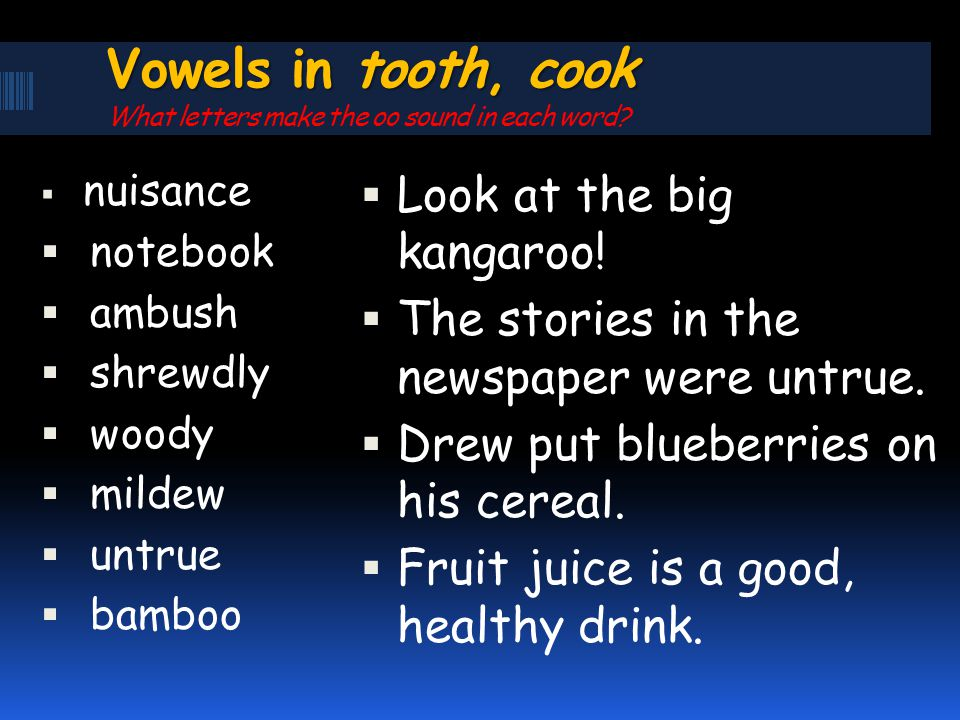 Vowels in tooth, cook What letters make the oo sound in each word