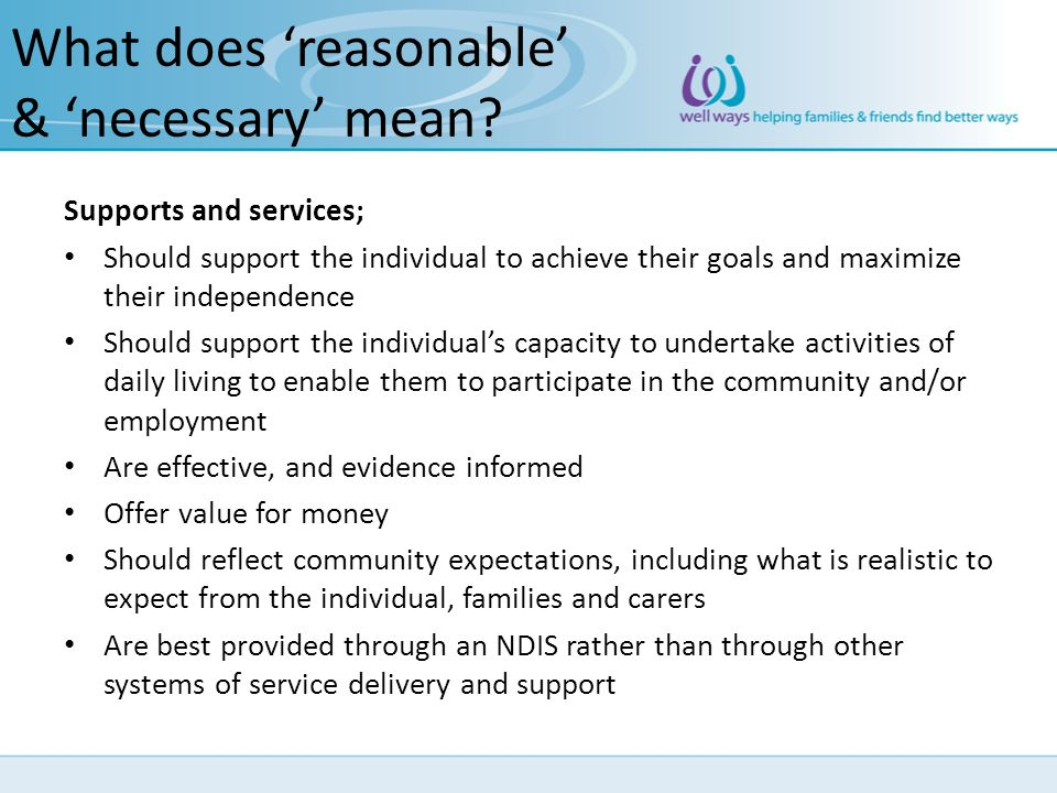 What does 'reasonable' & 'necessary' mean