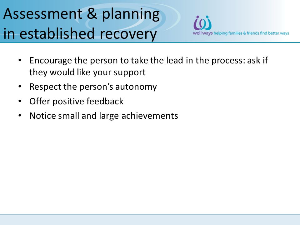 Assessment & planning in established recovery
