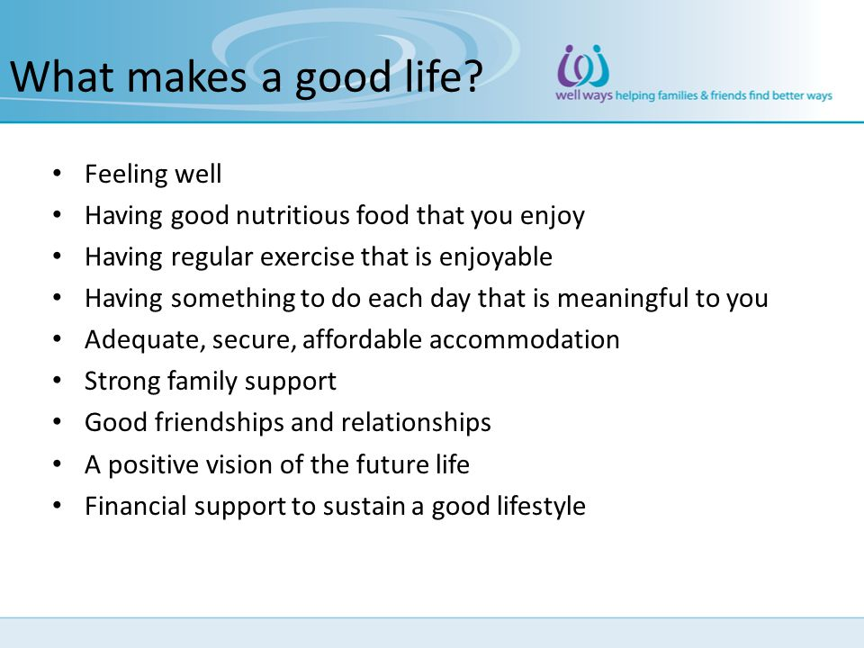 What makes a good life Feeling well