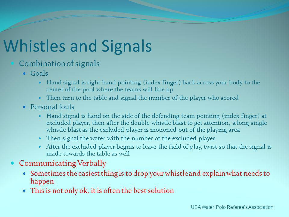Whistles and Signals Combination of signals Communicating Verbally