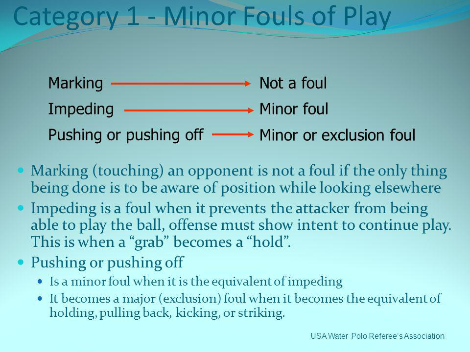 Category 1 - Minor Fouls of Play