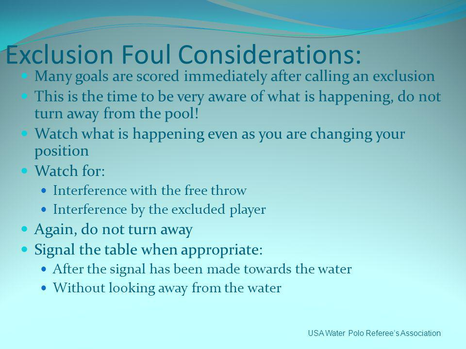 Exclusion Foul Considerations: