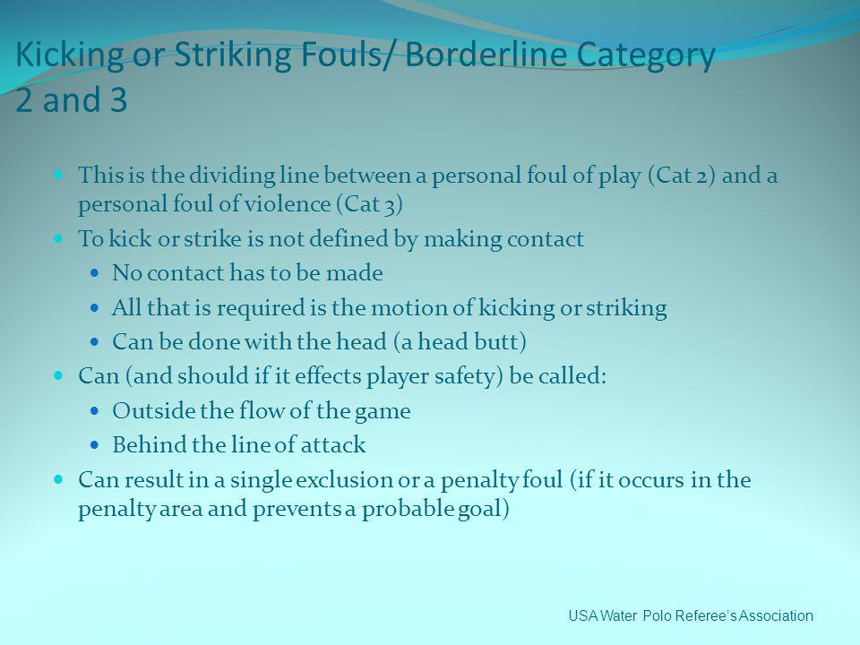 Kicking or Striking Fouls/ Borderline Category 2 and 3