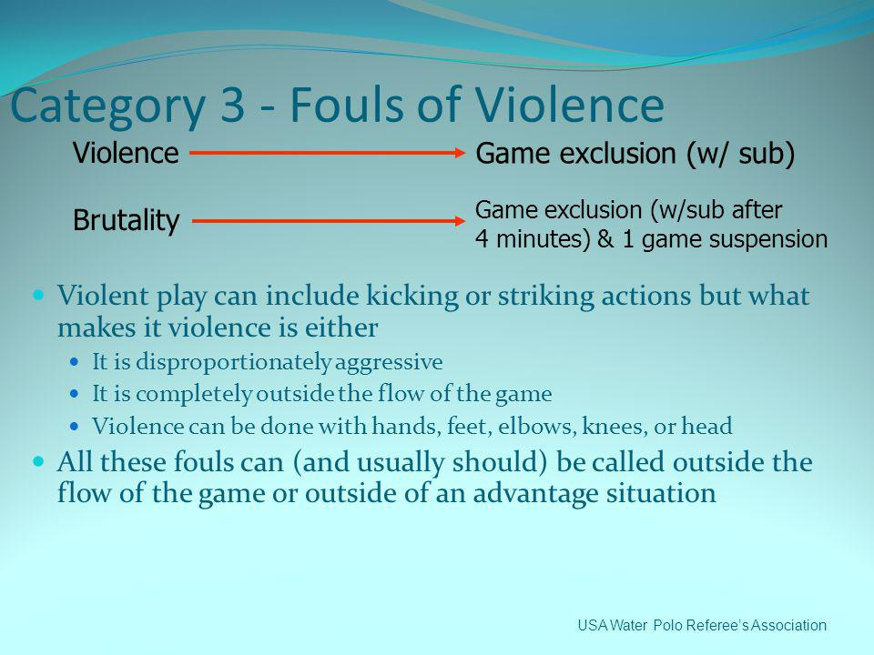 Category 3 - Fouls of Violence