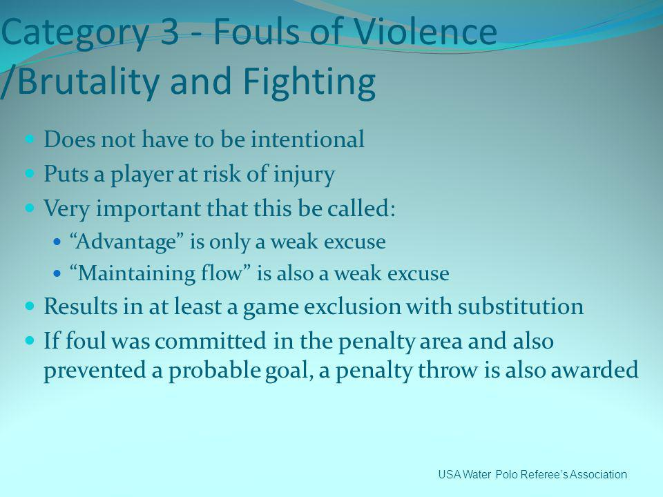 Category 3 - Fouls of Violence /Brutality and Fighting