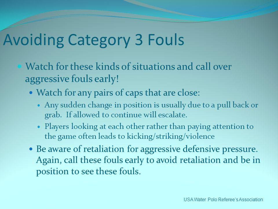 Avoiding Category 3 Fouls