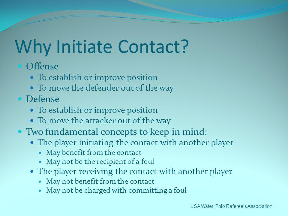 Why Initiate Contact Offense Defense