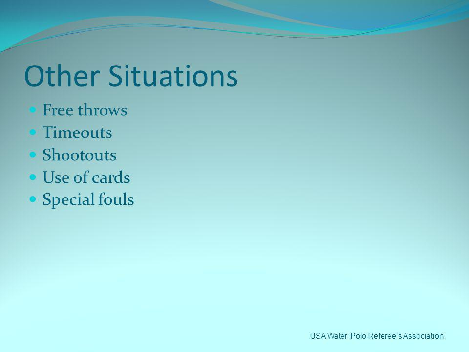 Other Situations Free throws Timeouts Shootouts Use of cards