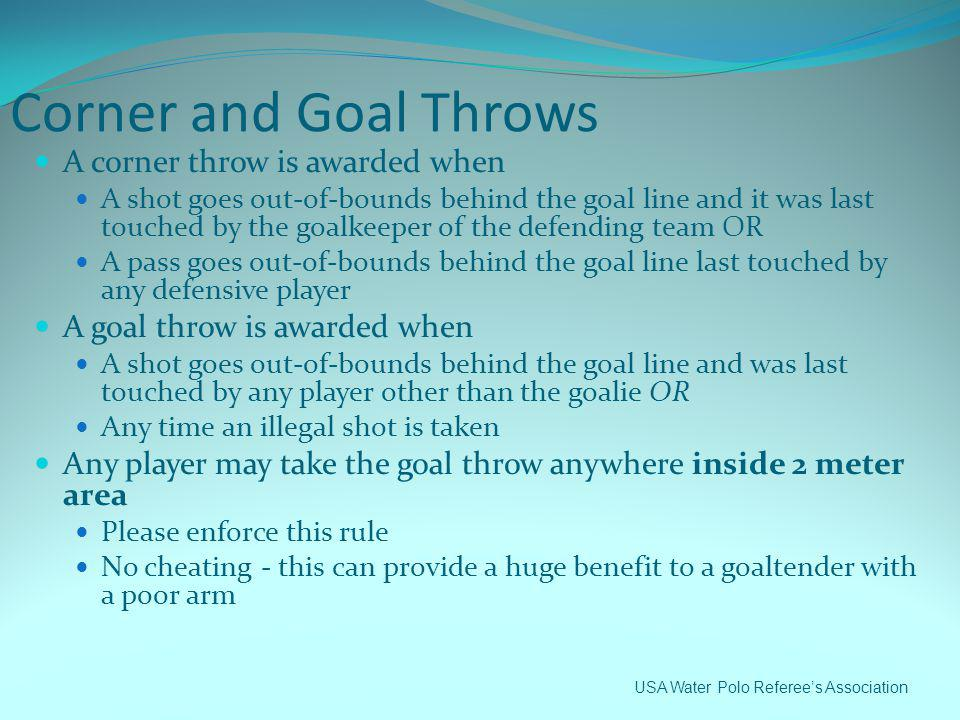 Corner and Goal Throws A corner throw is awarded when