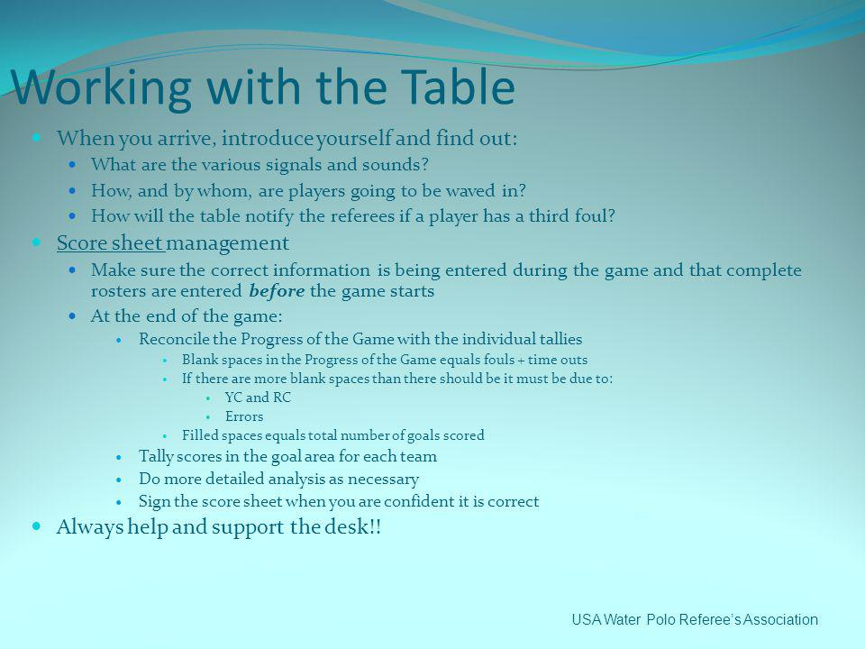 Working with the Table When you arrive, introduce yourself and find out: What are the various signals and sounds