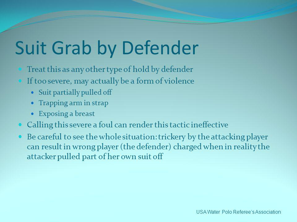 Suit Grab by Defender Treat this as any other type of hold by defender