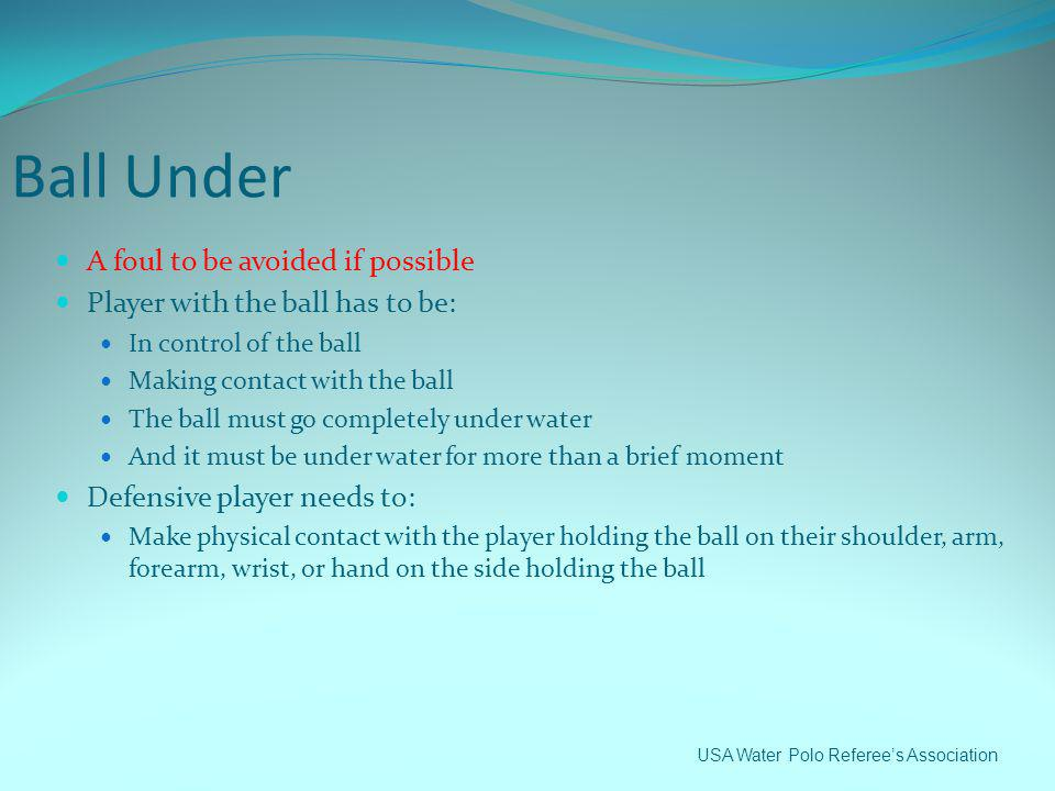 Ball Under A foul to be avoided if possible