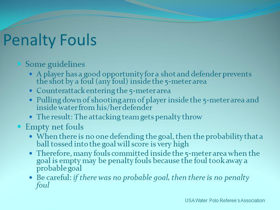Penalty Fouls Some guidelines Empty net fouls