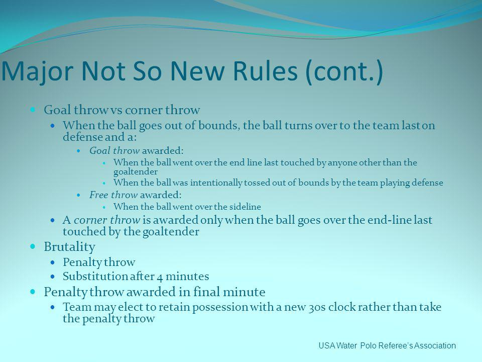 Major Not So New Rules (cont.)