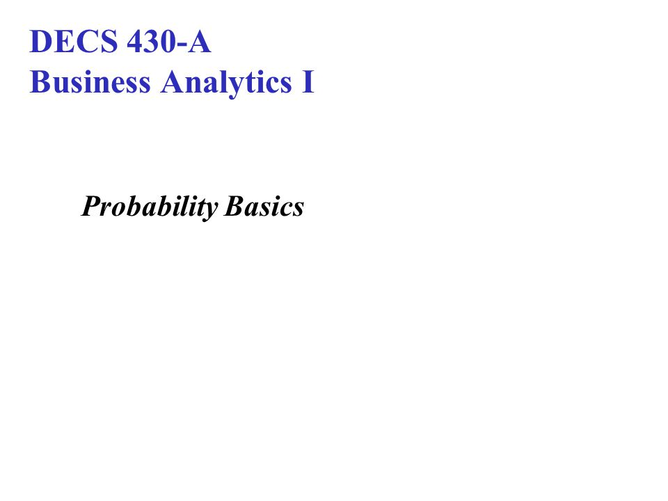 DECS 430-A Business Analytics I