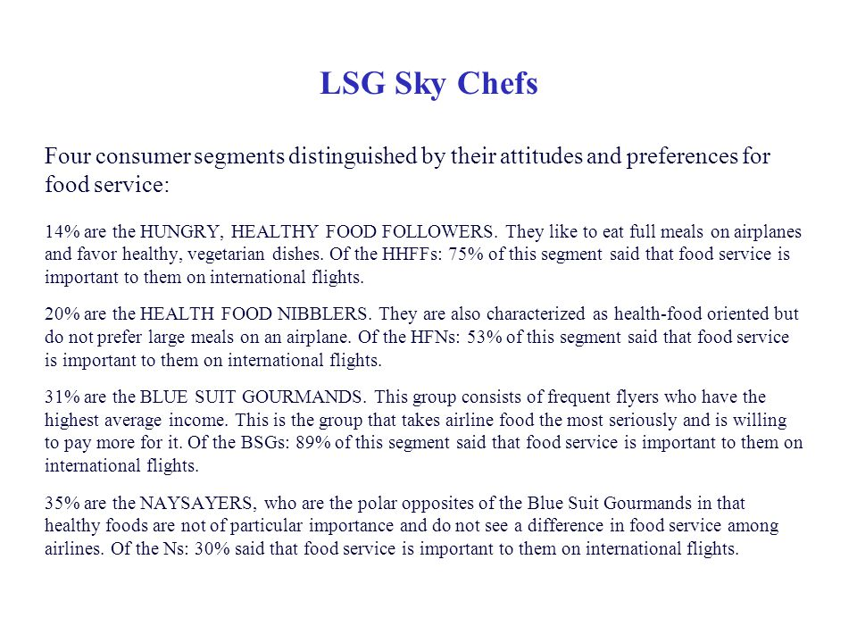 LSG Sky Chefs Four consumer segments distinguished by their attitudes and preferences for food service: