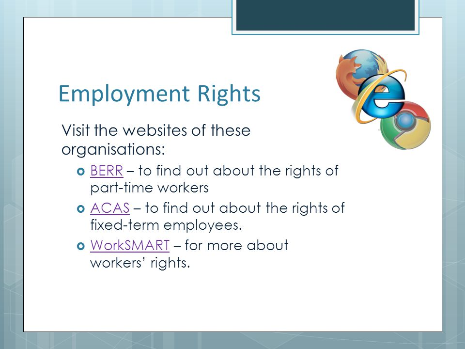 Employment Rights Visit the websites of these organisations: