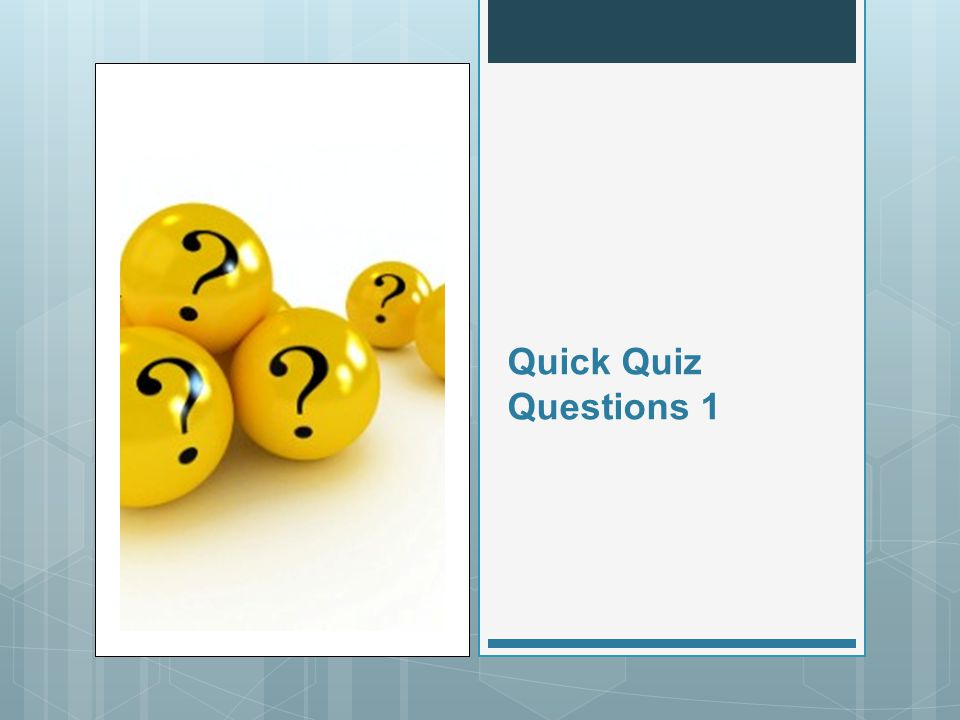 Quick Quiz Questions 1