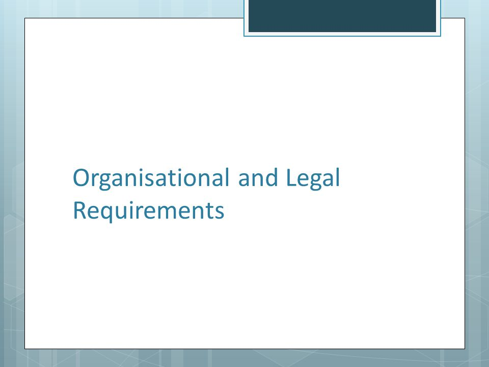 Organisational and Legal Requirements